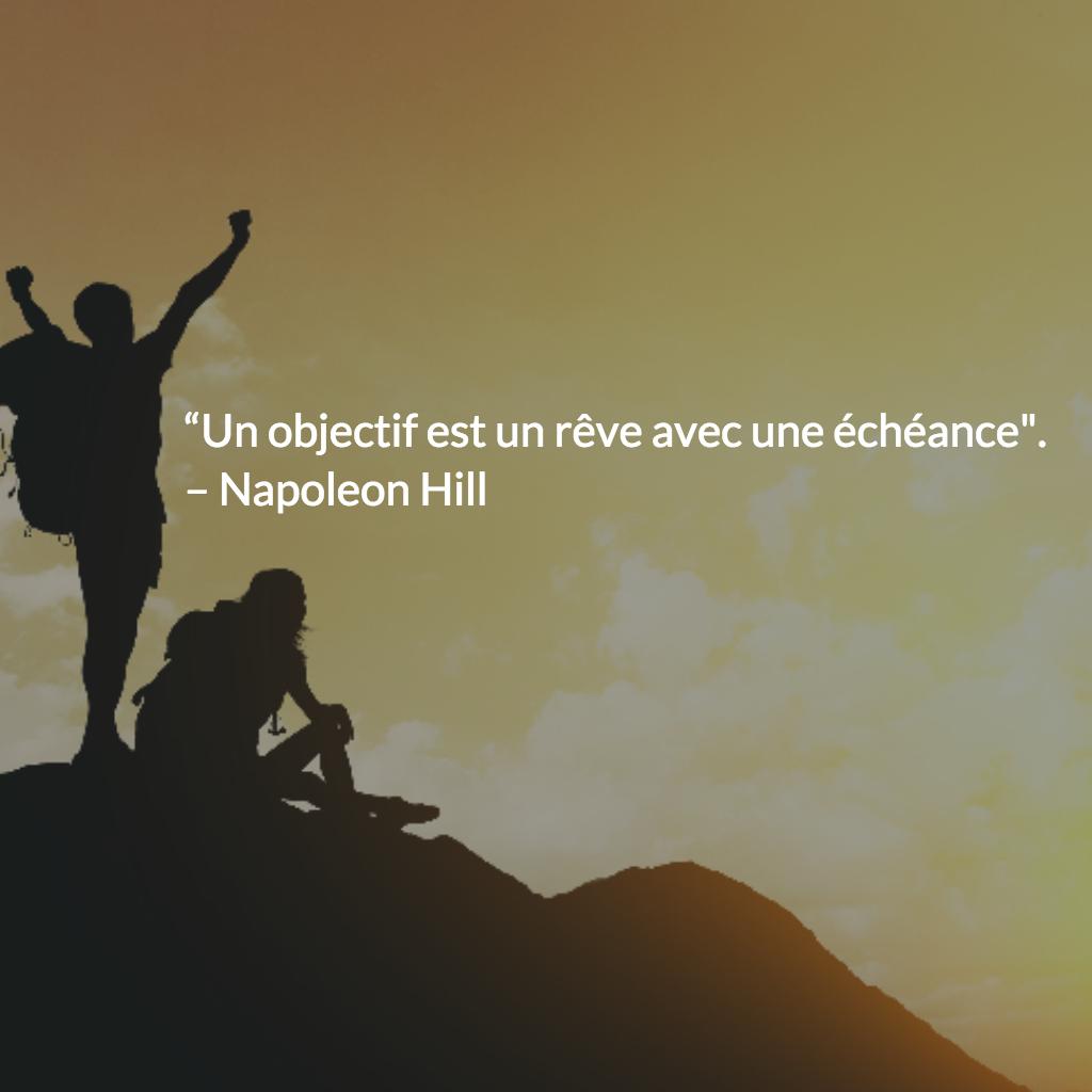 Citation Napoleon Hill Un objectif est un rêve avec une echeance