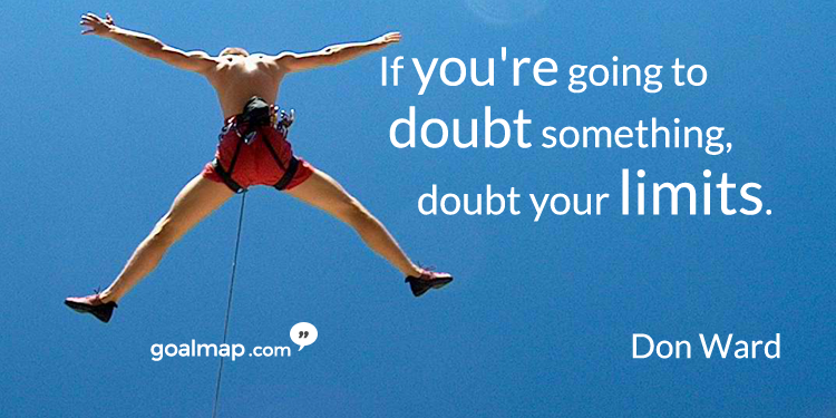 if-youre-going-to-doubt-anything-doubt-your-limits